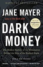 DARK MONEY - MAYER, JANE - NEW PAPERBACK BOOK