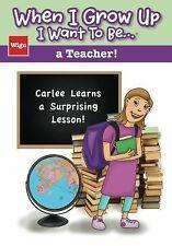 When I Grow Up I Want To Be...: When I Grow up I Want to Be... a Teacher! :...