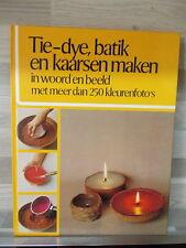 Tie-dye, batik en kaarsen maken in woord en beeld