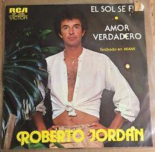 """ROBERTO JORDAN EL SOL SE FUE / AMOR VERDADERO MEXICAN 7"""" SINGLE PS WOL"""
