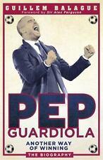 Pep Guardiola: Another Way of Winning, Balague, Guillem, New Books