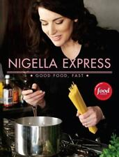 Nigella Express: 130 Recipes for Good Food, Fast-ExLibrary