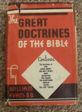 The Great Doctrines Of The Bible William Evans D.D. Moody Press 1939
