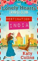 Destination India (The Lonely Hearts Travel Club) By Katy Colins
