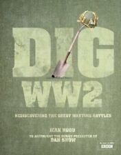 Dig WWII: BBCTV Tie-in to the Series Presented by Dan Snow By Jean Hood