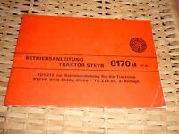 Steyr Traktor Typ 8170 a  Zusatz 2. Auflage  1981  Betriebsanleitung