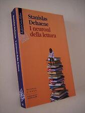 DEHAENE, Stanislas: I NEURONI DELLA LETTURA, Raffaello Cortina 2009