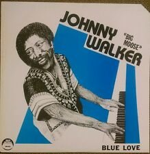 "Johnny ""Big Moose"" Walker Blue Love Chicago Blues LP Red Beans RB 005"