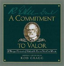 A Commitment to Valor: A Unique Portrait of Robert E. Lee in His Own W-ExLibrary