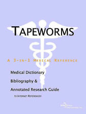 Tapeworms - A Medical Dictionary, Bibliography, and Annotated Research Guide to