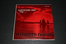 Harvesters Trio Sings - Harbored In Jesus Private Press HT-201-LP FAST SHIPPING!