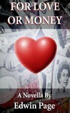 For Love or Money by Edwin Page (2013, Paperback)