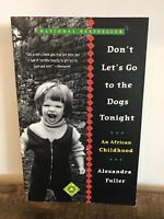 Don't Let's Go to the Dogs Tonight : An African Childhood by Alexandra Fuller