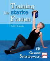 Training für starke Frauen funktionelles Krafttraining Ernährung Anleitung Buch