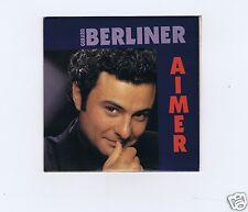 CD SINGLE 3TITRES GERARD BERLINER AIMER