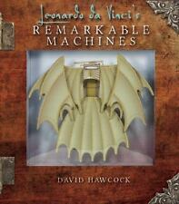 Leonardo Da Vinci's Remarkable Machines by David Hawcock (2016, Book, Other)
