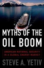 Myths of the Oil Boom: American National Security in a Global Energy Market, Yet