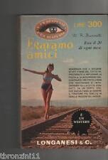 E' UN SUSPENSE! - ERAVAMO AMICI - W.R.BURNETT - 1966