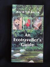 AUSTRALIA AN ECOTRAVELLER'S GUIDE-HANNAH ROBINSON-S.C/2004/FIRST EDITION