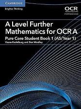 A Level Further Mathematics for OCR A Pure Core Student Book 1 (AS/Year 1) (AS/A