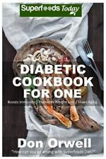 Natural Weight Loss Transformation: Diabetic Cookbook for One : Over 190...