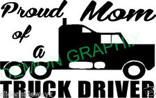 Proud Mom of a Truck Driver vinyl decal/sticker trucker phrase saying mother