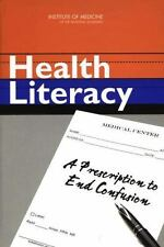 Health Literacy: A Prescription to End Confusion, Committee on Health Literacy,