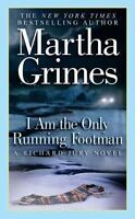 I Am the Only Running Footman (Richard Jury Mystery) by Grimes, Martha