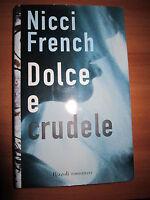 NICCI FRENCH, Dolce e crudele, RIZZOLI, 2002 - A11