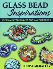Glass Bead Inspirations: Ideas and Techniques for Lampworkers by Mehaffey New.+
