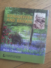 New* Keith Clements: Bonhoeffer and Britain / History, Biographie, Protestantism