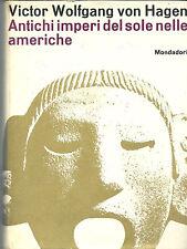 ANTICHI IMPERI DEL SOLE NELLE AMERICHE, V. W. Von Hagen, 1 EDIZ., Il Saggiatore