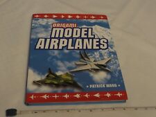 Origami paper Model Airplanes by Patrick Wang 2008 Hardcover book HOW TO