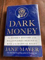 Dark Money: The Hidden History of the Billionaires Behind the ... by Mayer, Jane
