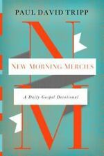 New Morning Mercies : A Daily Gospel Devotional by Paul David Tripp (2014,...