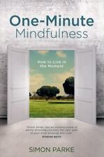 One-Minute Mindfulness: How to Live in the Moment (Paperback or Softback)