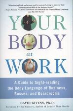 Your Body at Work by David Givens ( 2010 - Paperback)