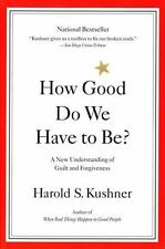 How Good Do We Have to Be? A New Understanding of Guilt and Forgiveness, Kushner