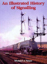 AN ILLUSTRATED HISTORY OF SIGNALLING., Vanns, Michael A., Used; Very Good Book
