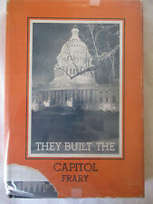 THEY BUILT THE CAPITAL - HC BOOK BY IHNA THAYER FRARY