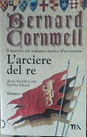L'arciere del re - Bernard Cornwell - TEA,2003 - A