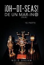 Oh-di-Seas de un Mar-ino by No-É Dream (2012, Hardcover)
