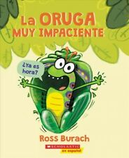 La oruga muy impaciente / The Very Impatient Caterpillar, Paperback by Burach...