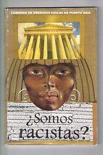 Comision De Derechos Civiles De Puerto Rico Somos Racistas? 1998