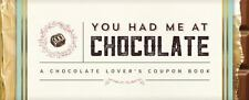 Sealed with a Kiss: You Had Me at Chocolate : A Chocolate Lover's Coupon Book...