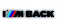 BMW I M BACK M Power Performance Decal Sticker Graphics logo BLACK OR WHITE