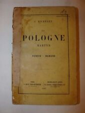 STORIA POLONIA - MICHELET, J: LA POLOGNE MARTYR Russie Danube 1863 Dentu Lacroix