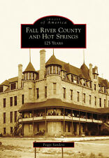 Fall River County and Hot Springs: 125 Years [Images of America] [SD]