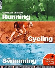 Triathlon : COMPLETE GUIDE TO RUNNING, CYCLING & SWIMMING