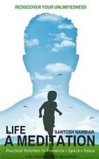 Life a Meditation by Santosh Nambiar (2016, Paperback)